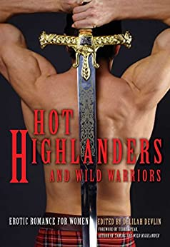 Hot Highlanders and Wild Warriors: Erotic Romance For Women by [Devlin, Terry  Spear Delilah]