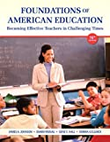 Foundations of American Education, Johnson, James A. and Musial, Diann L., 0133412490