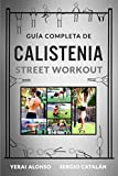 GUÍA DE CALISTENIA Y STREET WORKOUT