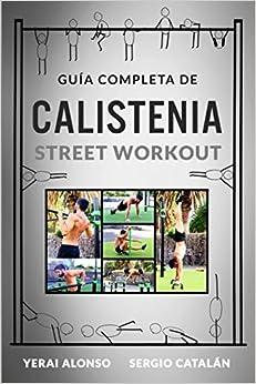 Guía De Calistenia Y Street Workout por Sergio Catalán