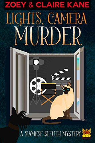 Lights, Camera, Murder (A Siamese Sleuth Mystery Book 2) by [Kane, Zoey, Kane, Claire]