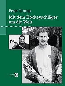 Mit dem Hockeyschläger um die Welt