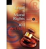 img - for The Legal and Moral Rights of All Artists (Paperback) - Common book / textbook / text book