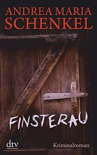 Finsterau: Kriminalroman
