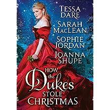 How the Dukes Stole Christmas: A Holiday Romance Anthology