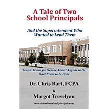 A Tale of Two School Principals and the Superintendent Who Wanted to Lead Them