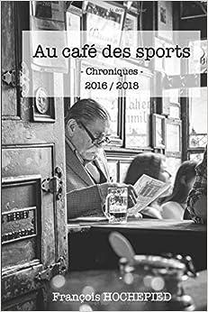 Au café des sports- Chroniques -2016 / 2018