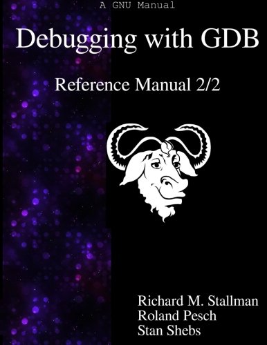 Debugging with GDB - Reference Manual 2/2 by Samurai Media Limited