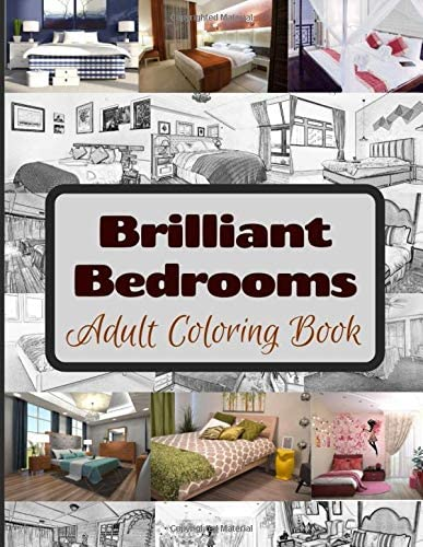 Brilliant Bedrooms Adult Coloring Book Realistic Drawings And Grayscale Bedroom Interior Design Photo Coloring Pages For Creativity Relaxation Stress Relief Mindfulness Realistikalaz 9798644092727 Amazon Com Books