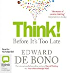 Think!: Before It's Too Late | Edward de Bono
