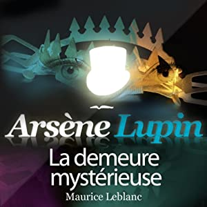 La demeure mystérieuse (Arsène Lupin 39) Hörbuch