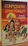 Confessions of an Arms Peddler, Donn R. Grand Pre, 0912376392