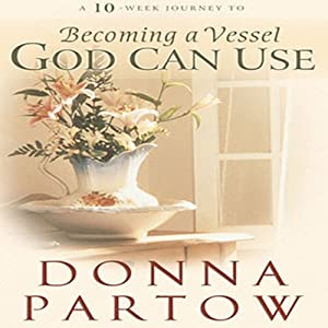 Becoming a Vessel God Can Use Audiobook