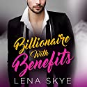 A Billionaire with Benefits Audiobook by Lena Skye Narrated by Brenna Hobbs