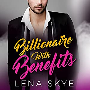 A Billionaire with Benefits Audiobook