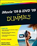 iMovie '09 and iDVD '09 for Dummies, Dennis R. Cohen and Michael E. Cohen, 0470502126