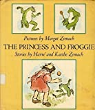 The Princess and Froggie, Harve Zemach and Kaethe Zemach, 0374361169