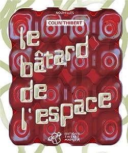 """Afficher """"Le Bâtard de l'espace"""""""