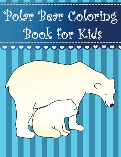 Polar Bear Coloring Book for Kids: Big, simple and easy cute