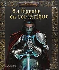 La légende du roi Arthur par Ariane Bilheran