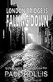 London Bridge is Falling Down (The Hollow Man Series Book 2)