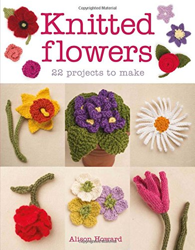 Knitted Flowers: 22 Projects to Make -