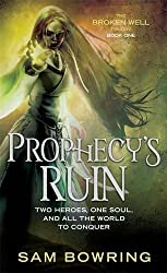 Prophecy's Ruin (The Broken Well Trilogy)