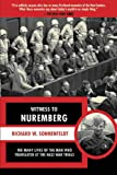 Witness to Nuremberg, Richard W. Sonnenfeldt and Roger Moorhouse, 1611450306