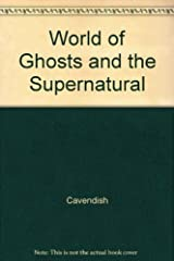 The World of Ghosts and the Supernatural Hardcover