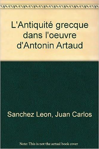 Livre L'Antiquité grecque dans l'oeuvre d'Antonin Artaud pdf, epub ebook