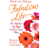 How to Have a Fabulous Life--No Matter What Comes Your Way (Spire Books)