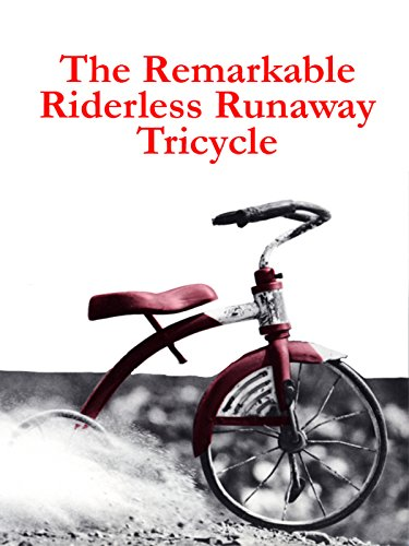 Remarkable Riderless Runaway Tricycle, The
