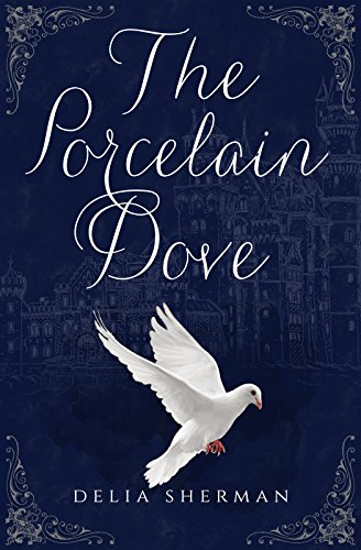 The Porcelain Dove by [Sherman, Delia]