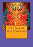 The Book of Wise Quotations, W. Clouston, 1479147451