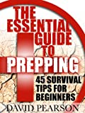 """The Essential Guide To Prepping - 45 Survival Tips For Beginners"" av David Pearson"