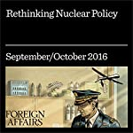 Rethinking Nuclear Policy | Fred Kaplan