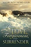 The Power of Love, Forgiveness, and Surrender, Millie Ninowski-Gelb, 0978872673