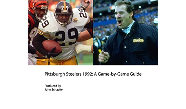 Pittsburgh Steelers 1992: A Game-by-Game Guide