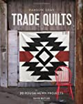 Parson Gray Trade Quilts: 20 Rough-He...