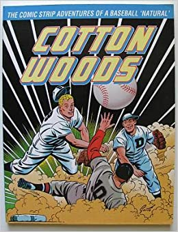 Cotton Woods: The Comic Strip Adventures of a Baseball Natural