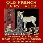 Old French Fairy Tales |  Comtesse de Ségur