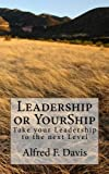 Leadership or YourShip, Alfred Davis, 1456598945
