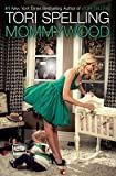 by Tori Spelling Mommywood 2009 Simon Spotlight Entertainment; First Edition edition