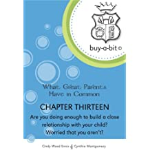 buy-a-bit Chapter 13: Toddlers to Age 5ish ~ Are you doing enough to build a close relationship with your child? Worried that you aren't? (What Great Parents Have in Common)