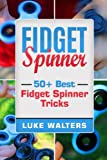 Fidget Spinner: 50+ Best Fidget Spinner Tricks