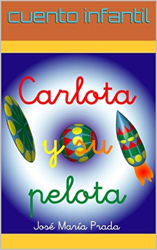 Carlota y su pelota: cuento infantil (Spanish - Pradas Toddler