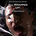 All Wrapped Up: Rick and Owen Breathplay, Book 3 | Dean Chills