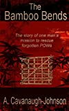 img - for The Bamboo Bends: The story of one man's mission to rescue the forgotten POWs book / textbook / text book