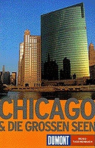 Chicago & die Grossen Seen (DuMont REISE-TASCHENBUCH)