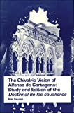 The Chivalric Vision of Alfonso de Cartagena : Study and Edition of the Doctrinal de los Caualleros, Fallows, Noel, 0936388757